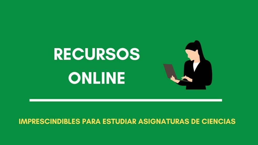 Recursos online estudiantes ciencias