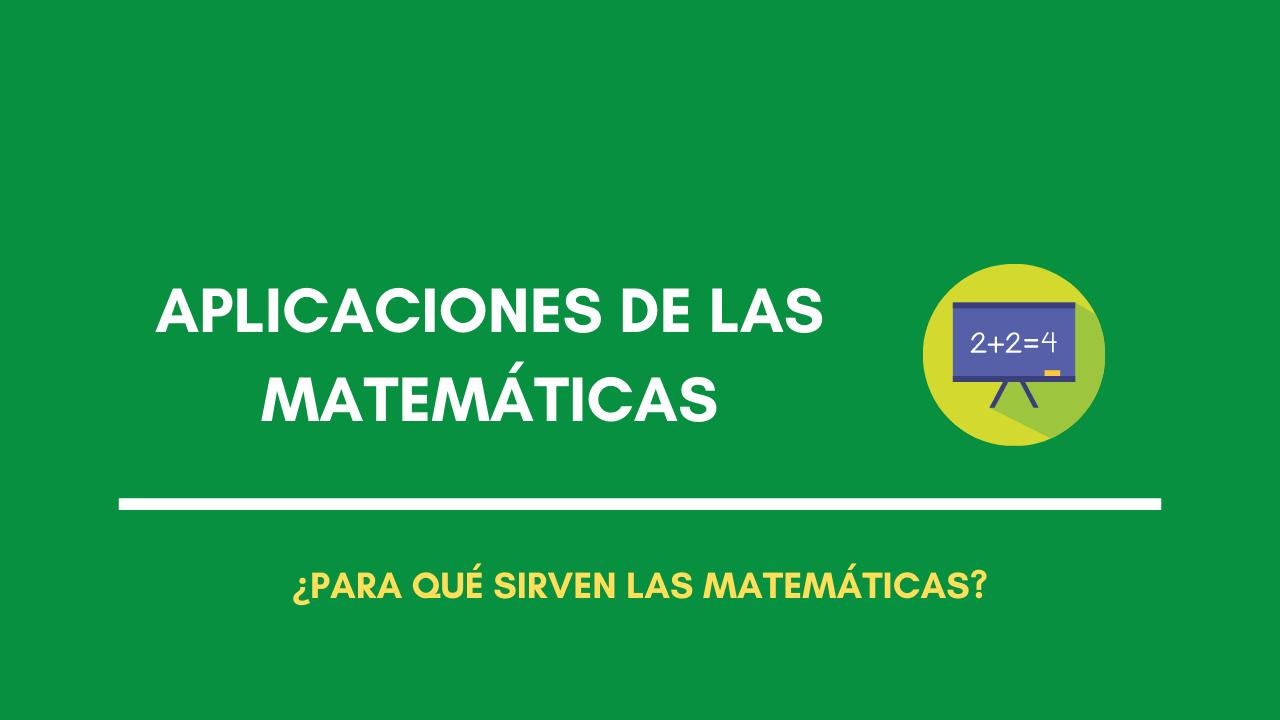 matemáticas aplicaciones vida real
