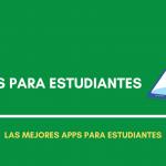las mejores apps para estudiantes