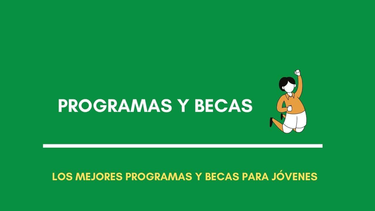 programas y becas para jóvenes