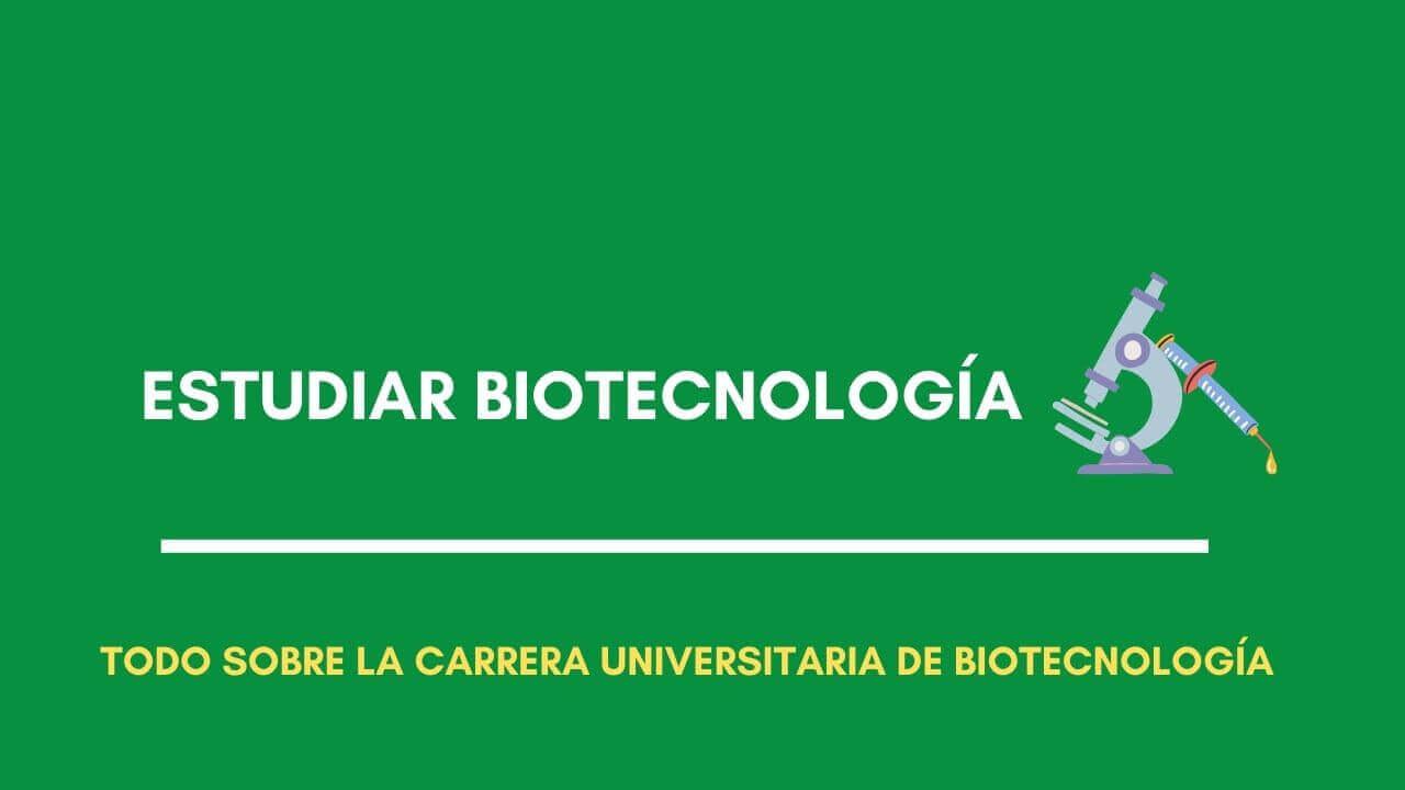 estudiar biotecnología carreras bio